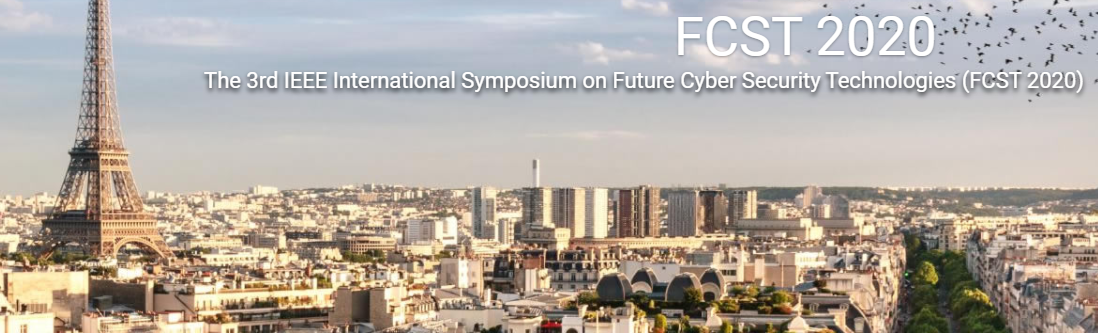 International Symposium on Future Cyber Security Technologies (FCST 2020)